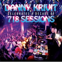 DANNY KRIVIT - CELEBRATES A DECADE OF 718 SESSIONS (CD)