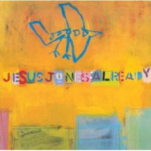 JESUS JONES - ALREADY