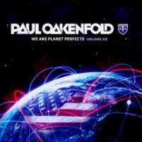 PAUL OAKENFOLD - WE ARE PLANET PERFECTO Vol 02