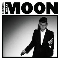 WILLY MOON - HERE'S WILLY MOON (CD) PL