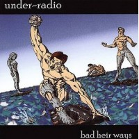 Under-Radio - Bad Heir Ways (CD)